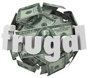 Frugal Money Ball Cheap Saving Cash Reduce Spending. Frugal word in 3d letters on a ball or sphere of money such as hundred dollar bills to illustrate being Royalty Free Stock Photo