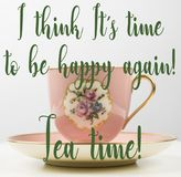 Fun Prop, Romantic pink, gold, flower vintage teacup, time to be happy, tea time quotes