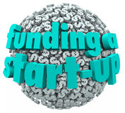 Funding a Start-Up Business New Company Finance. Funding a Start-Up words on a 3d ball or sphere of dollar signs or symbols to illustrate the search for Stock Photos
