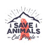 Funny camping logo - Save animals eat people quote. Mountain adventure emblem. Wilderness poster with bear, mountains stock illustration
