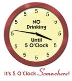 Funny clock all fives no drinking until five. An illustration of a funny, humorous clock that has all fives with a message that says NO Drinking Until 5 OClock Royalty Free Stock Photography