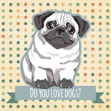 Funny greeting card with hand drawn pug puppy on dotted vintage background. Royalty Free Stock Photo