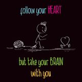 Funny illustration with message:. Follow your heart, vector format Stock Photo