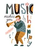 Funny musician playing a trumpet and lettering - `Music makes you happy`. Vector illustration for music festival, jazz concert. stock illustration