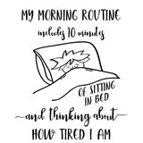 Funny  hand drawn quote about morning routine Stock Image