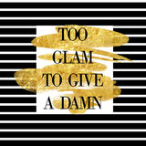 Funny quote on striped background and gold brush stroke  Royalty Free Stock Image
