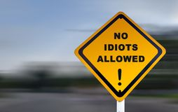 Funny road sign - No Idiots Allowed, with exclamation mark stock image