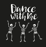 Funny skeletons in different poses with lettering `Dance with me`. Vector funny illustration to a halloween party. Holiday design. vector illustration
