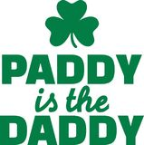 Funny St. Patrick`s Day quote - paddy is the daddy. Slogan stock illustration
