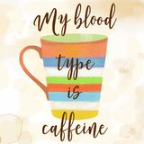 Funy coffee quote with beutiful watercolor caffee mug Royalty Free Stock Photography