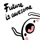 Future is awesome hand drawn illustration with cute marshmallow vector illustration