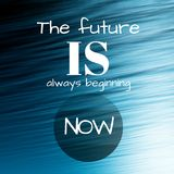 The future is always beginning now. Inspirational quote at colorful watercolor splash background, custom lettering for posters, t-shirts, social media or cards royalty free illustration
