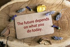The future depend on what you do today Stock Photography