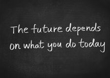 The future depends on what you do today Stock Images