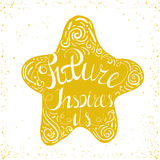Future inspires us. Star with hand drawn typography poster. Inspirational  typography. Royalty Free Stock Images