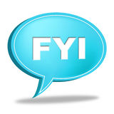 Fyi Speech Bubble Shows For Your Information And Advisor Royalty Free Stock Photos