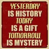 Gårdaget är historia är i dag en gåva är i morgon gåtaaffischen royaltyfri illustrationer