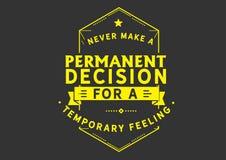 Gör aldrig ett permanent beslut för en tillfällig känsla vektor illustrationer