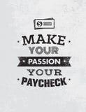 Gör din passion din lönebesked Utstående motivationcitationstecken Idérikt begrepp för vektortypografiaffisch Arkivbild