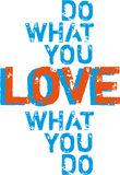 Gör vad dig älskar, vektorn Royaltyfria Bilder