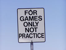 For games only sign. For games only not practice sign with blue sky background Royalty Free Stock Photo