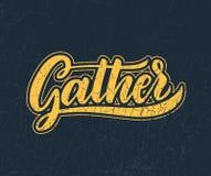Gather Lettering.Handwriting inscription. Modern Calligraphy. Vector illustration EPS 10 vector illustration