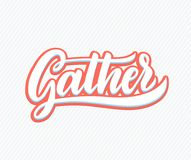 Gather Lettering.Handwriting inscription. Modern Calligraphy royalty free illustration