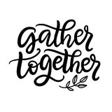 Gather Together typography poster with hand written lettering vector illustration