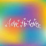 Gay Quote. Rpugh handdrawn quote on blured background -Love is Love with hearts around. Gay and Lesbian design element. Gay pride. Vector lettering for t-shirts royalty free illustration