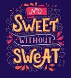 Geen snoepje zonder zweet Inspirational citaat Hand getrokken uitstekende illustratie met hand-van letters voorziet Stock Afbeelding