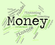 Geld-Wort bedeutet wohlhabende Finanzen und Wohlstand Stockbild