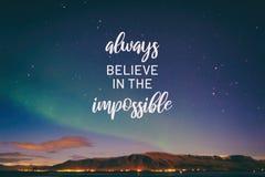 Geloof altijd in onmogelijk stock fotografie