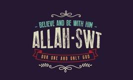 Geloof en ben met hem Allah - SWT onze één en slechts god stock illustratie