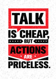 Gespräch ist billig, aber Aktionen sind unbezahlbar Anspornendes kreatives Motivations-Zitat Vektor-Typografie-Fahnen-Konzept des lizenzfreie abbildung