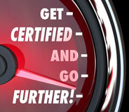 Get Certified and Go Further Speedometer Certification License Q. Get Certified and Go Further words on a speedometer to illustrate or measure how far you can royalty free illustration