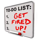 Get Fired Up Excited Ready Succeed Words To Do List Board. Get Fired Up and excited for a plan, mission or project with words as a message or reminder written on Stock Image