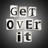 Get over it. Stock Photography