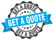 Get a quote seal. stamp. Get a quote round seal isolated on white background. get a quote royalty free illustration