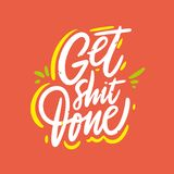 Get shit done. Hand drawn vector lettering phrase. Isolated on coral color background. stock illustration