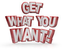 Get What You Want 3D Words Goal Objective Royalty Free Stock Photo