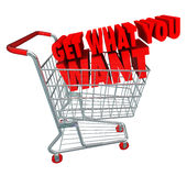 Get What You Want Shopping Cart Sale Buy. Get What You Want words in a 3d shopping cart as advertising or marketing to buy goods or services at a store or online Stock Image
