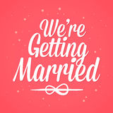 We are getting married letter art Stock Photo