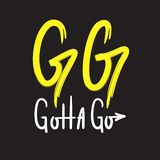 GG Gotta go - simple inspire and motivational quote. English youth slang abbreviations. Print for inspirational poster, t-shirt,. Bag, cups, card, flyer stock illustration