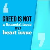 Girighet är inte en finansiell fråga, dess hjärta Följ din väg, framgång i det motivational citationstecknet för affären, modern  Arkivbilder