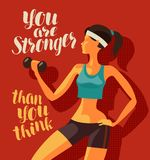 Girl is engaged in fitness. Sports, gym concept. You are stronger than you think, motivational phrase vector illustration