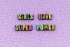 Girl super power brave courage letterpress. Typography girls woman female feminism support active love equality gender women relationship love stock photos