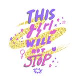 This girl will not stop. Hand drawn lettering with female gender sign mirror of Venus and stars on golden glitter paint background Royalty Free Stock Images