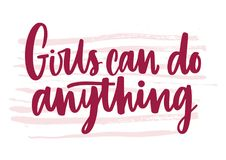 Girls Can Do Anything inscription handwritten with elegant font. Hand lettering isolated on white background. Feminist. Or gender equality slogan, phrase, quote Stock Photo
