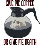 Give me coffee or give me death stock illustration