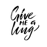 Give me a hug. Brush calligraphy, handwritten text isolated on white background  Royalty Free Stock Photo